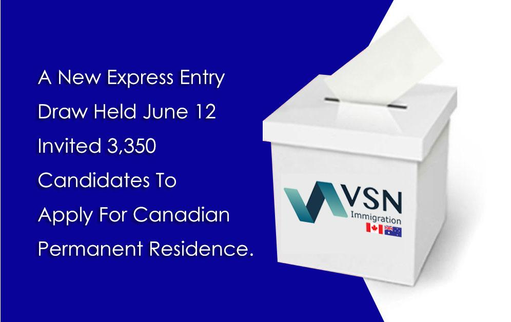 A new Express Entry draw held June 12 invited 3,350